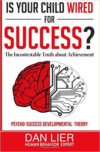 "Dan Lier out with new book ""Is Your Child Wired for Success?: The Incontestable Truth about Achievement"""