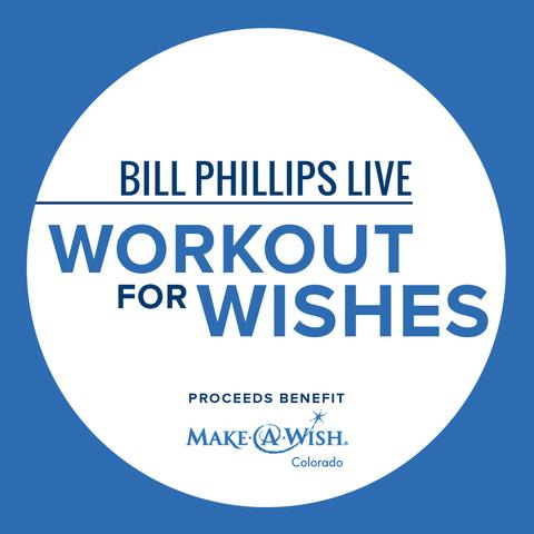 Workout for Wishes LIVE with Bill Phillips